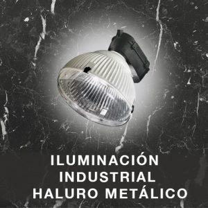 Iluminación Industrial Haluro Metálico